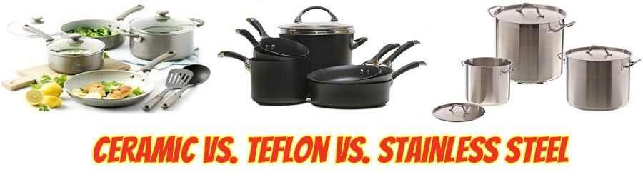 Ceramic Vs Teflon Vs Stainless Steel